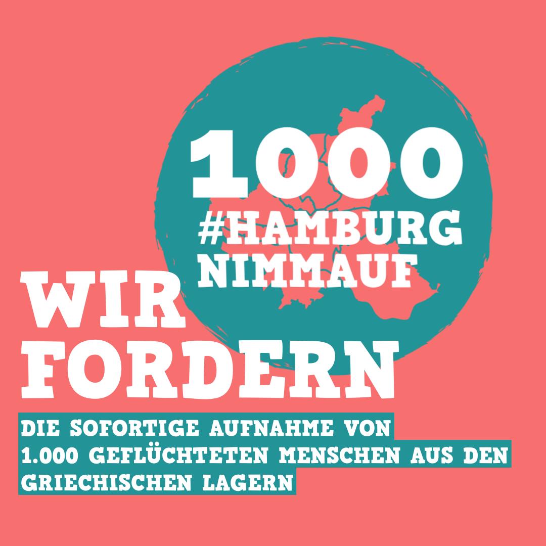 Bild der Aktion #HamburgNimmAuf. Text: 1000 #HamburgNimmAuf. Wir fordern die sofortige Aufnahme von 1.000 geflüchteten Menschen aus den griechischen Lagern